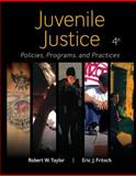 Juvenile Justice: Policies, Programs, and Practices, Taylor, Robert and Fritsch, Eric, 0078026563