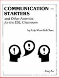 Communication-Starters and Other Activities for the ESL Classroom, , 0131556568