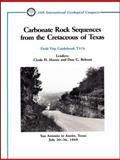 Carbonate Rock Sequences from the Cretaceous of Texas, Clyde H. Moore, Don G. Bebout, 0875906567