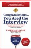 Congratulations You Aced the Interview : The Must Read Interview Guide to Land the Job of Your Dreams; College Edition, Sadar, Patricia D. and Drolet, Pete, 0982376561