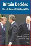 Britain Decides : The UK General Election 2005, Andrew Geddes, 1403946566