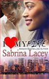 I Love My Fire, Sabrina Lacey, 1495406563