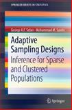 Adaptive Sampling Designs : Inference for Sparse and Clustered Populations, Seber, George A. F. and Salehi, Mohammad M., 3642336566