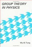 Group Theory in Physics : An Introduction to Symmetry Principles, Group Representations, and Special Functions, Tung, W. K., 9971966565