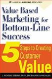 Value-Based Marketing for Bottom-Line Success 9780071396561