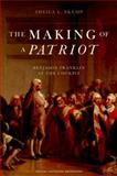 The Making of a Patriot 9780195386561