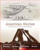 American Stories : A History of the United States, Volume 1, Brands, H. W. and Breen, T. H. H., 0205036562