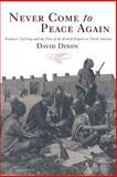 Never Come to Peace Again : Pontiac's Uprising and the Fate of the British Empire in North America, Dixon, David, 0806136561