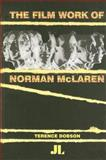 The Film Work of Norman Mclaren, Dobson, Terence, 0861966562