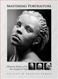 Mastering Portraiture : Advanced Analyses of the Face Sculpted in Clay, Fareut and Faraut, Philippe, 0975506560
