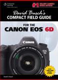 David Busch's Compact Field Guide for the Canon EOS 6D, Busch, David D., 1285446569
