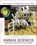 Animal Sciences : The Biology, Care, and Production of Domestic Animals, Campbell, John R. and Kenealy, M. Douglas, 1577666569