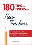 180 Tips and Tricks for New Teachers, Melissa Kelly, 1598696564