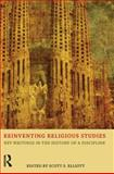 Reinventing Religious Studies : Key Writings in the History of a Discipline, Scott S. Elliott, 184465656X