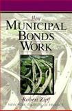 How Municipal Bonds Work, Zipf, Robert, 0131226568