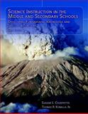 Science Instruction in the Middle and Secondary Schools : Developing Fundamental Knowledge and Skills for Teaching, Chiappetta, Eugene L. and Koballa, Thomas R., 0131916564