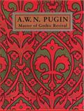A. W. N. Pugin : Master of Gothic Revival, Aldrich, Megan, 0300066562