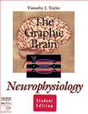 Graphic Brain : Neurophysiology, Teyler, Timothy J., 0534256562