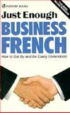 Just Enough Business French, Passport Books Staff, 0844296562