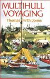 Multihull Voyaging, Thomas F. Jones, 0924486562