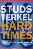 Hard Times, Studs Terkel, 1565846567