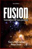 Fusion : The Energy of the Universe, McCracken, Garry and Stott, Peter, 0123846560