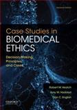Case Studies in Biomedical Ethics : Decision-Making, Principles and Cases, Veatch, Robert M. and Haddad, Amy M., 0199946566
