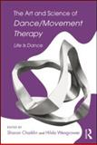 The Art and Science of Dance/Movement Therapy, , 0415996562