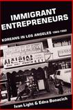 Immigrant Entrepreneurs, Light, Ivan H. and Bonacich, Edna, 0520076567