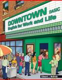 Downtown Basic : English for Work and Life, McBride, Edward J., 1424016568