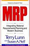Material Requirements Planning : Integrating Material Requirement Planning and Modern Business, Lunn, Terry and Neff, Susan A., 1556236565