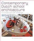 Contemporary Dutch School Architecture, Dolf Broekhuizen, Ton Verstegen, Paul Groenendijk, Like Bijlsma, 9056626566