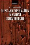 Cause and Explanation in Ancient Greek Thought, Hankinson, R. J., 0199246564