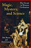 Magic, Mystery, and Science : The Occult in Western Civilization, Burton, Dan and Grandy, David, 0253216567