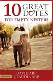 10 Great Dates for Empty Nesters, David Arp and Claudia Arp, 0310256569