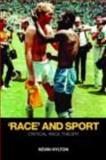 'Race' and Sport : Critical Race Theory, Hylton, Kevin, 0415436567