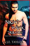 Night Hawk Trilogy, J. E. Taylor, 1494476568