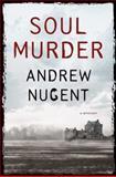 Soul Murder, Andrew Nugent, 0312536569