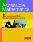 Accessible Mathematics : Ten Instructional Shifts That Raise Student Achievement, Steven Leinwand, 0325026564