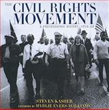 The Civil Rights Movement, Steven Kasher, 0789206560