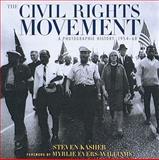 The Civil Rights Movement, Steven Kasher, 0789206560