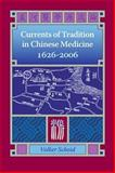 Currents of Tradition in Chinese Medicine 1626-2006, Scheid, Volker, 0939616564