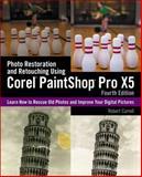 Photo Restoration and Retouching Using Corel Paintshop Pro X5, Correll, 1285196562