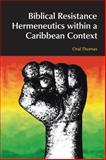 Biblical Resistance Hermeneutics Within a Caribbean Context, Thomas, Oral A. W., 1845536568