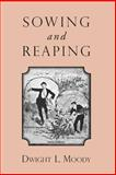 Sowing and Reaping, Dwight L. Moody, 1935626566