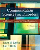 Communication Sciences and Disorders : A Clinical Evidence-Based Approach, Justice, Laura M. and Redle, Erin E., 0133406563
