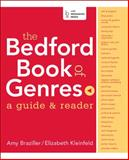 The Bedford Book of Genres : A Guide and Reader, Braziller, Amy and Kleinfeld, Elizabeth, 0312386567