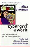 Cybergrrl at Work, Aliza Sherman, 0425176568