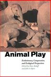 Animal Play : Evolutionary, Comparative and Ecological Perspectives, , 0521586569