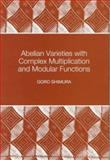 Abelian Varieties with Complex Multiplication and Modular Functions, Shimura, Goro, 0691016569